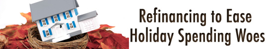 Refinancing to Ease Holiday Spending Woes
